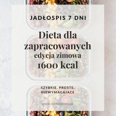 Jadłospis dla zapracowanych 1600 kcal
