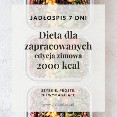 Jadłospis dla zapracowanych 2000 kcal