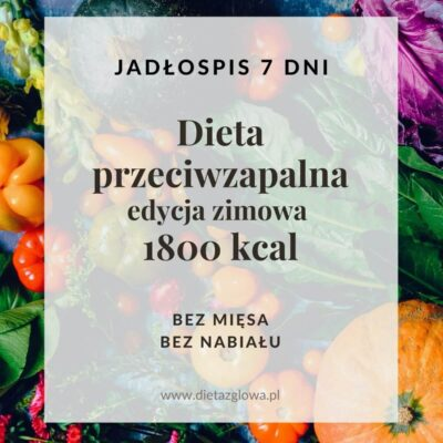Jadłospis przeciwzapalny 1800 kcal