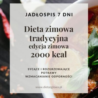 Jadłospis zimowy tradycyjny 2000 kcal